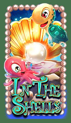 รีวิว เกมสล็อต In the Shells